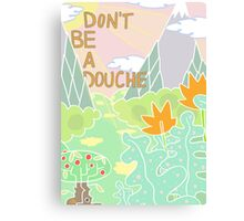 Don't be a douche. Canvas Print