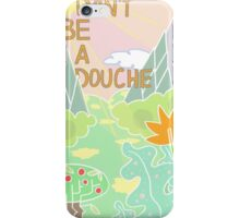 Don't be a douche. iPhone Case/Skin