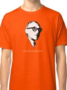 What would le Corbusier do? Architecture T shirt Classic T-Shirt