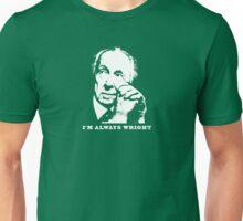 I'm Always Wright Architecture t shirt Unisex T-Shirt