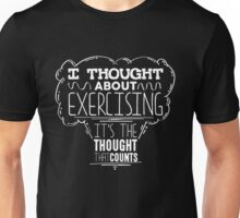 I Thought About Exercising It's The Thought That Counts Funny Gym Workout Exercise T-shirt For Men Women Unisex T-Shirt
