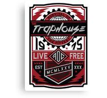 Trap House Live Free Canvas Print