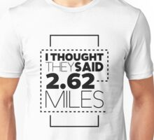 I Thought They Said 2.62 Miles Funny Graphic Fitness Marathon T-Shirt For Runners Unisex T-Shirt