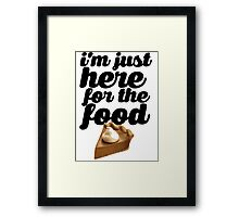HERE FOR THE FOOD Framed Print