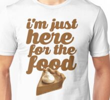 HERE FOR THE FOOD Unisex T-Shirt