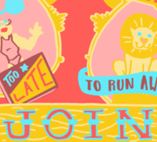 Join the circus. Sticker