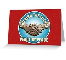 Building The Future - Peace By Peace (version 2) Greeting Card