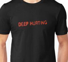 DEEP HURTING Unisex T-Shirt