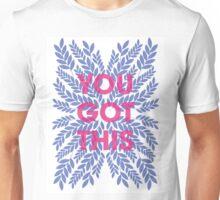 You Got This Unisex T-Shirt