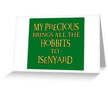 My Precious Brings All the Hobbits to Isenyard Greeting Card
