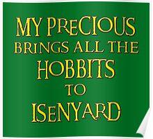 My Precious Brings All the Hobbits to Isenyard Poster