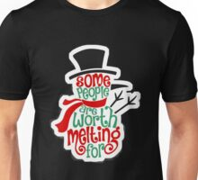 Christmas Gifts: Some people are worth melting for - Happy Snowman T-Shirt Unisex T-Shirt