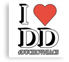 I love DD - Duchovniacs  Canvas Print