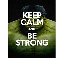 keep calm & be strong Photographic Print