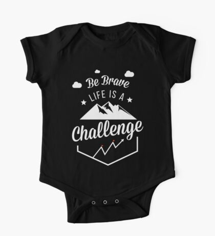 Be Brave Life Is A Challenge Motivational Arthritis T-Shirt One Piece - Short Sleeve