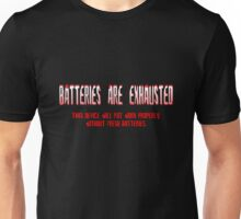 Batteries Are Exhausted Unisex T-Shirt