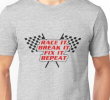 RACE IT BREAK IT FIX IT REPEAT Unisex T-Shirt