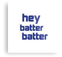 Hey Batter Batter Metal Print