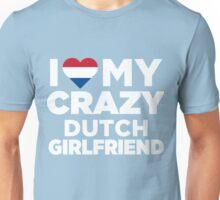 I Love My Crazy Dutch Girlfriend Cute Netherlands T-Shirt Unisex T-Shirt