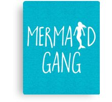 Mermaid Gang Funny Quote Canvas Print