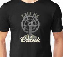 Call Me Crank Unisex T-Shirt
