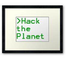 Hack The Planet! Framed Print