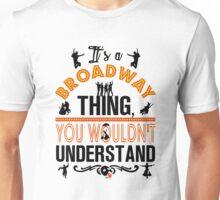 It's A Broadway Thing! V2. Unisex T-Shirt