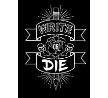 Write or Die Photographic Print