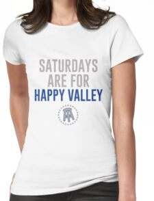 SATURDAYS ARE FOR HAPPY VALLEY Womens Fitted T-Shirt
