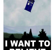 """""""I Want To Believe"""" Police Public Call Box version.  by Mister Dalek and Co ."""