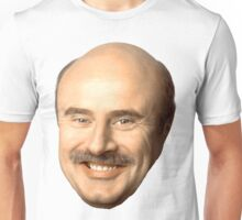 dr phil's face, beautiful  Unisex T-Shirt