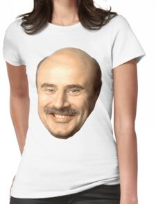 dr phil's face, beautiful  Womens Fitted T-Shirt
