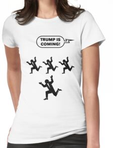 Trump Is Coming! (Challenge) Womens Fitted T-Shirt