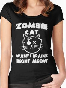 Zombie cat wants brains right meow Women's Fitted Scoop T-Shirt