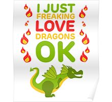 I just freaking Love Dragons Magical Fantasy Poster