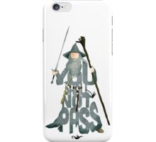 Gandalf The Grey You Shall Not Pass iPhone Case/Skin