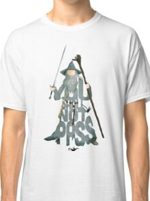 Gandalf The Grey You Shall Not Pass Classic T-Shirt