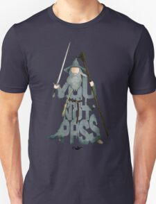 Gandalf The Grey You Shall Not Pass Unisex T-Shirt