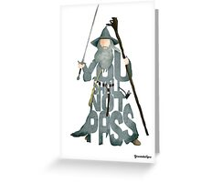 Gandalf The Grey You Shall Not Pass Greeting Card