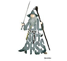 Gandalf The Grey You Shall Not Pass Photographic Print