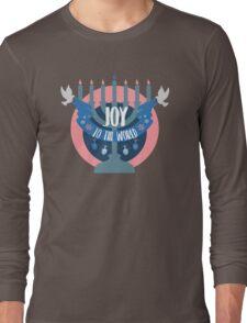 Joy to the World (Hanukkah Version) Long Sleeve T-Shirt