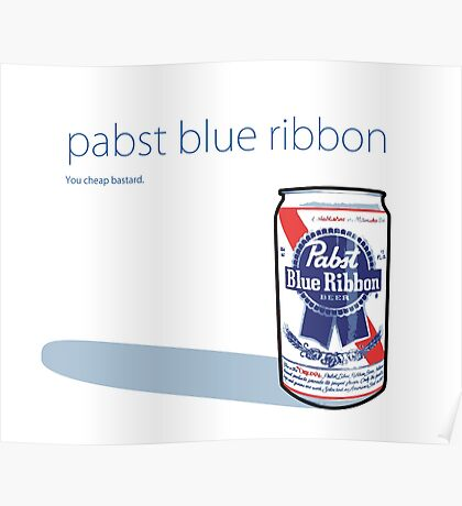 PABST - BLUE RIBBON Poster