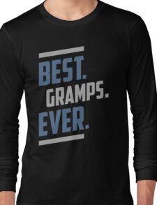Best. Gramps. Ever. T-shirt Long Sleeve T-Shirt