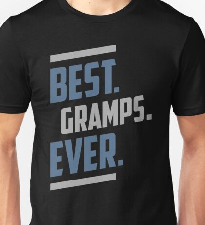 Best. Gramps. Ever. T-shirt Unisex T-Shirt
