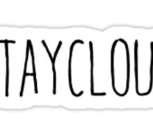 #Staycloudy Sticker
