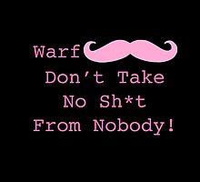 Warfstache Don't Take No Sh*t! Markiplier Quote by omgDarceVader