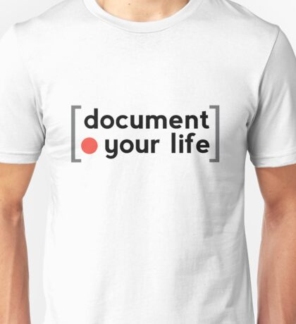 Document Your Life Unisex T-Shirt