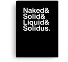 NAKED & SOLID & LIQUID & SOLIDUS Canvas Print