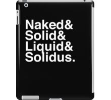 NAKED & SOLID & LIQUID & SOLIDUS iPad Case/Skin