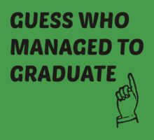 guess who managed to graduate  by silviasunflower
